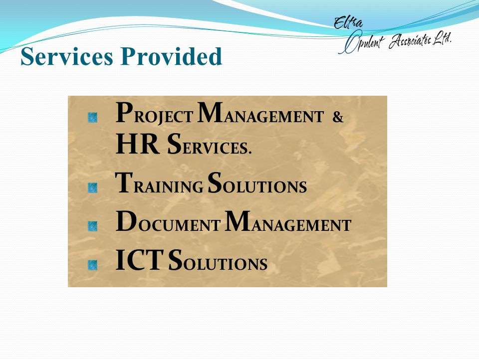 Services Provided P ROJECT M ANAGEMENT & HR S ERVICES.