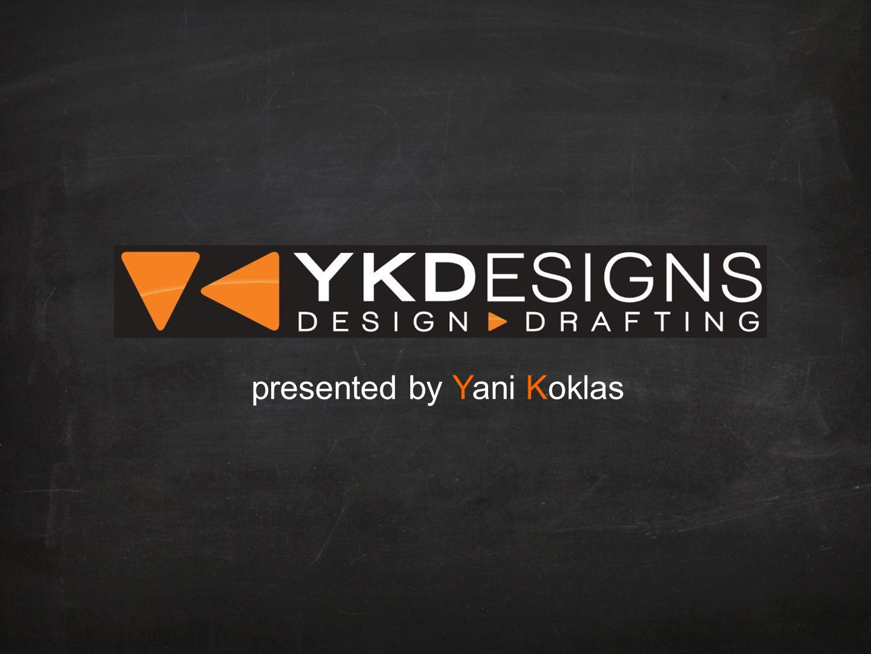 www.ykdesigns.com.au guiding your path A) design/drafting Unique; functional; efficient design; detailed documentation.