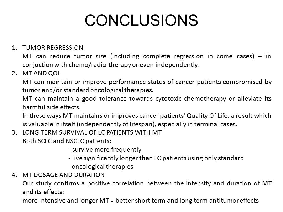 CONCLUSIONS 1.TUMOR REGRESSION MT can reduce tumor size (including complete regression in some cases) – in conjuction with chemo/radio-therapy or even independently.