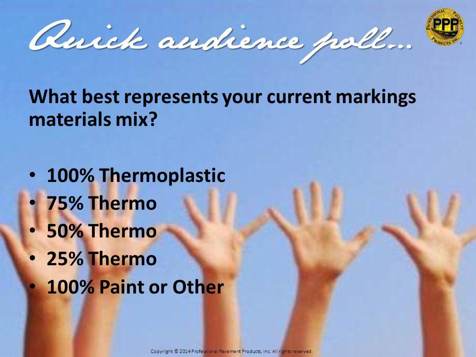 102-Thermo Agenda Thermoplastic –Materials –Application –Inspection Retroreflectivity –Basics –Measurement –Inspection Why Thermoplastic.