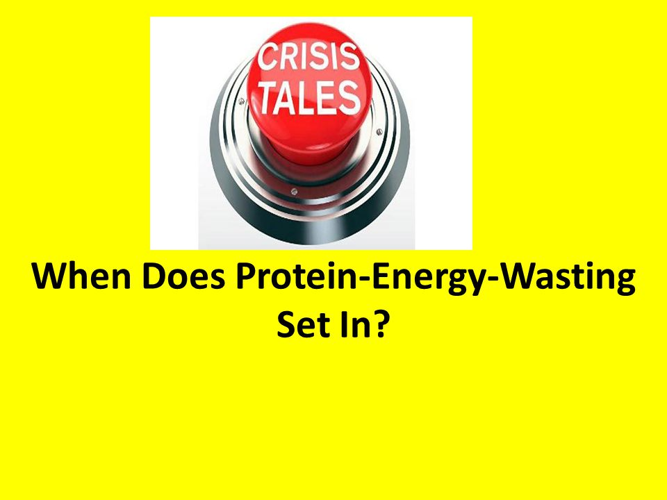 When Does Protein-Energy-Wasting Set In?