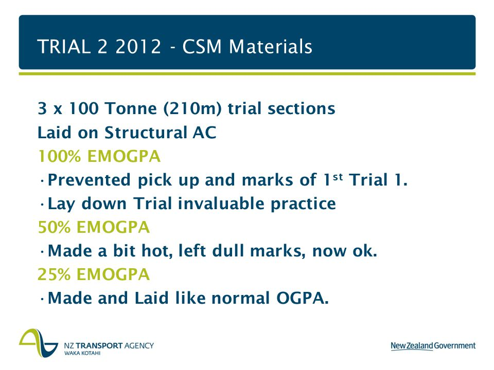 TRIAL 2 2012 - CSM Materials 3 x 100 Tonne (210m) trial sections Laid on Structural AC 100% EMOGPA Prevented pick up and marks of 1 st Trial 1.