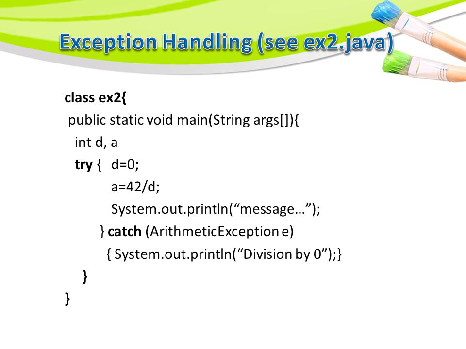 Here we have not specified any such exception handling code, so the exception is caught by a default handler of the Java. Any exception that that is n