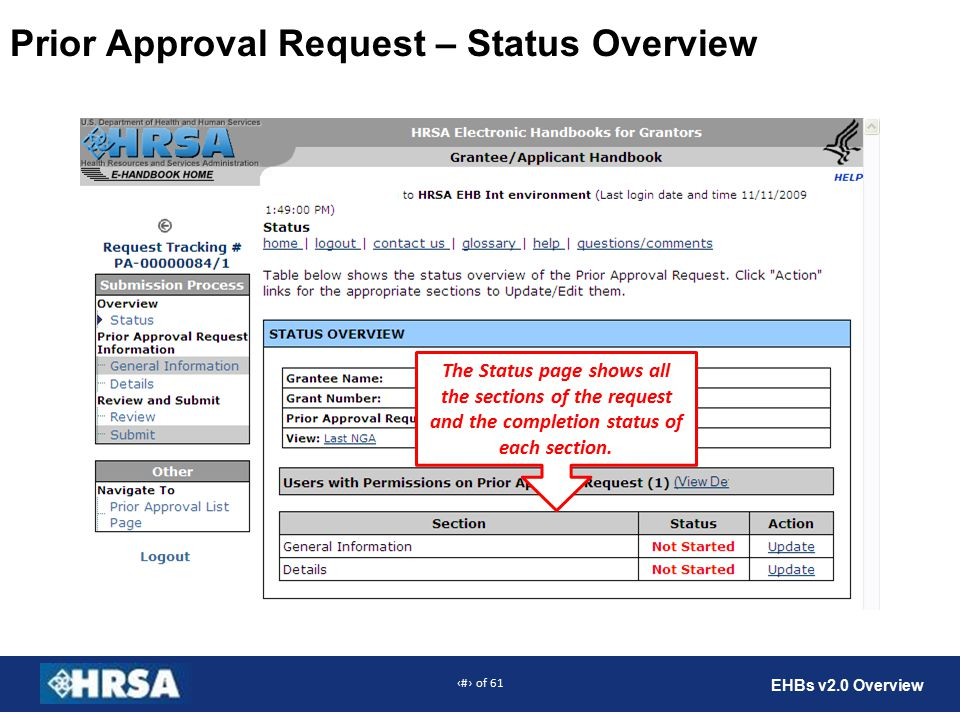23 of 61 EHBs v2.0 Overview Prior Approval Request – Status Overview The Status page shows all the sections of the request and the completion status of each section.
