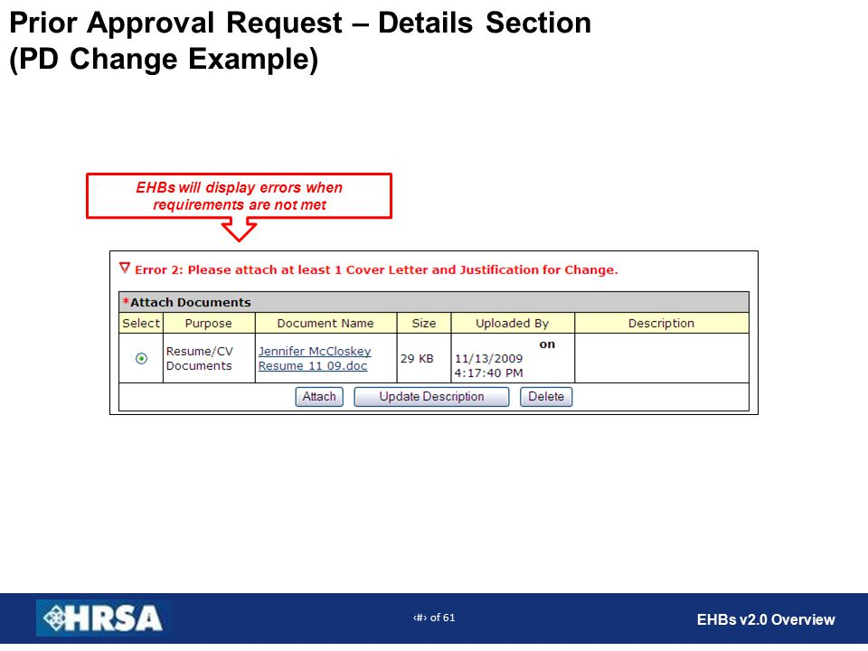 38 of 61 EHBs v2.0 Overview Prior Approval Request – Details Section (PD Change Example) EHBs will display errors when requirements are not met