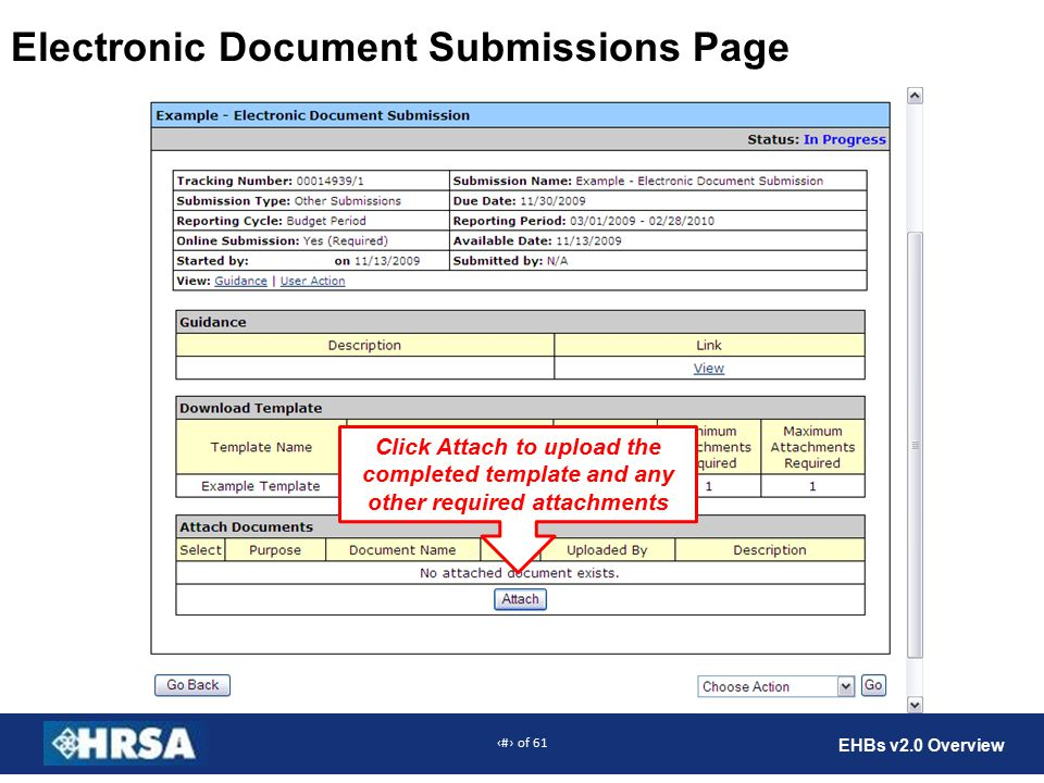 56 of 61 EHBs v2.0 Overview Electronic Document Submissions Page Click Attach to upload the completed template and any other required attachments