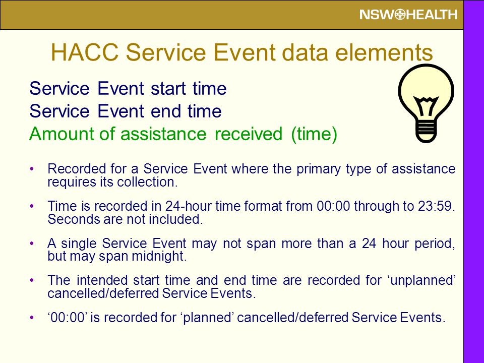 Service Event start time Service Event end time Amount of assistance received (time) Recorded for a Service Event where the primary type of assistance
