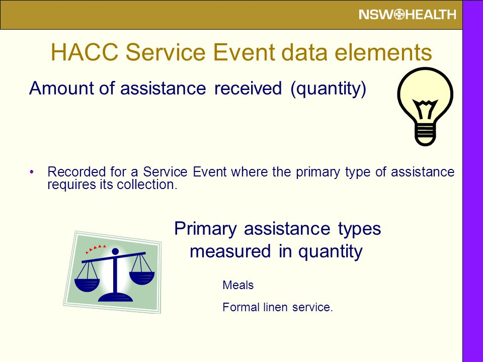 Amount of assistance received (quantity) Recorded for a Service Event where the primary type of assistance requires its collection. Primary assistance