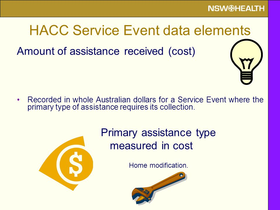 Amount of assistance received (cost) Recorded in whole Australian dollars for a Service Event where the primary type of assistance requires its collection.