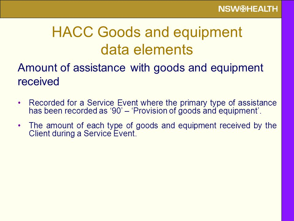 Amount of assistance with goods and equipment received Recorded for a Service Event where the primary type of assistance has been recorded as '90' – 'Provision of goods and equipment'.
