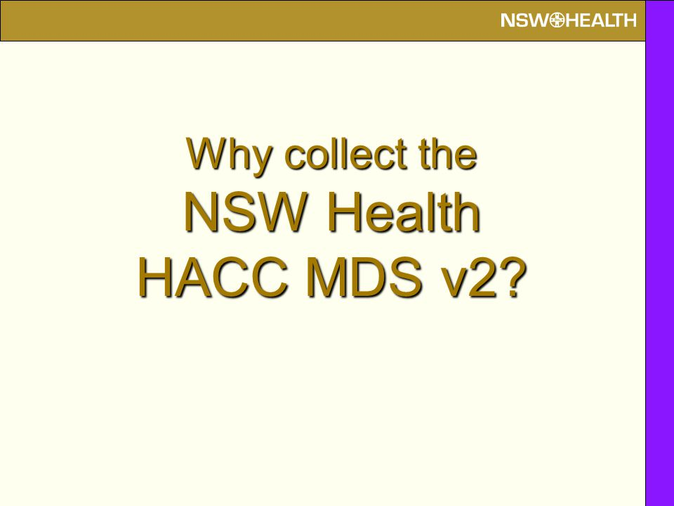 Why collect the NSW Health HACC MDS v2