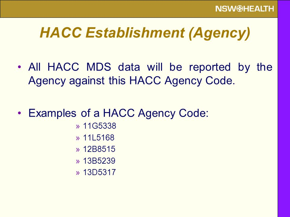 All HACC MDS data will be reported by the Agency against this HACC Agency Code.
