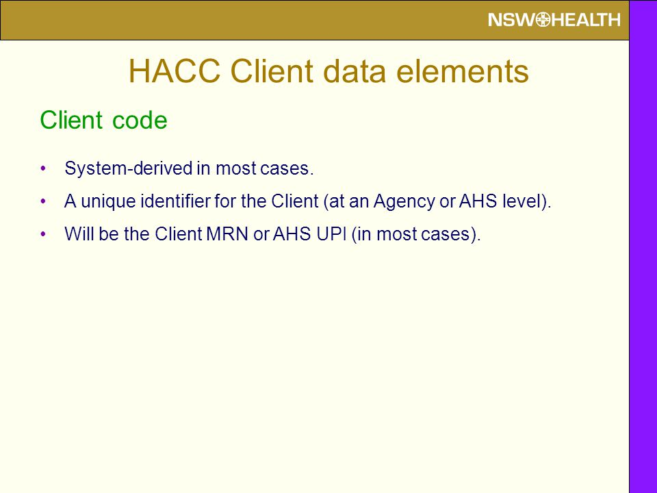 HACC Client data elements Client code System-derived in most cases.