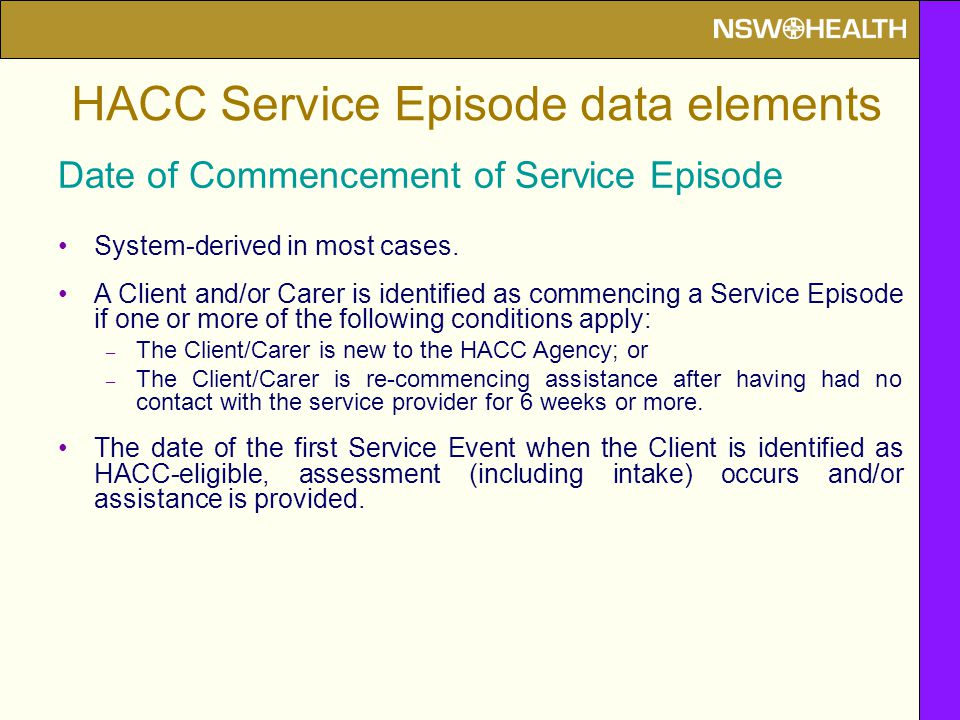 Date of Commencement of Service Episode System-derived in most cases.