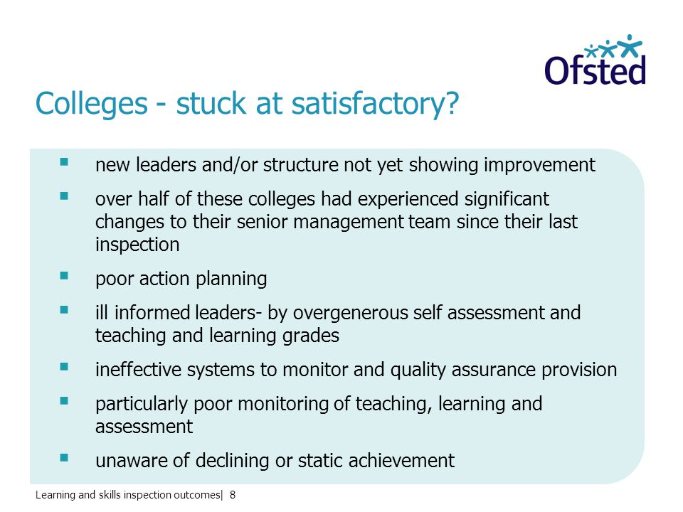 Learning and skills inspection outcomes| 8 Colleges - stuck at satisfactory.