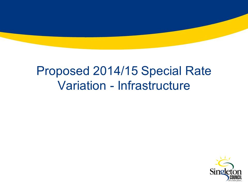 Scenario 1 – No SVR Apply IPART rate pegging % for 2014/15 Rate peg amount of 2.3% Rate peg announced by IPART December 2013 Generates ordinary rate income of $320,860 pa Income used to maintain existing levels of service or may result in reduction Current budget contributed $880,000 to strategic and capital projects.