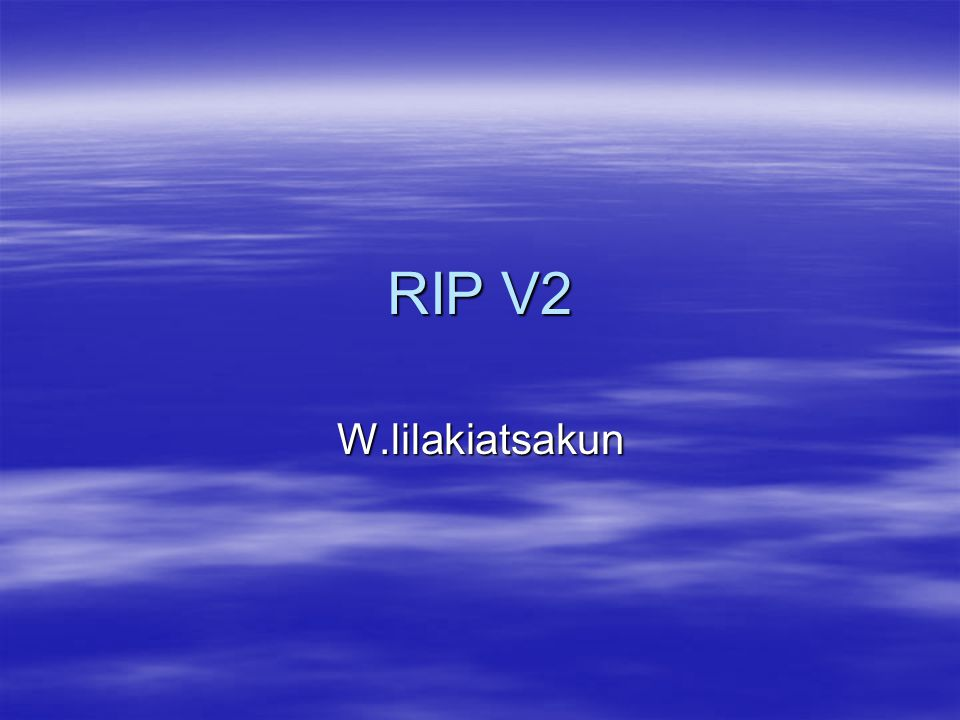 RIP V2 W.lilakiatsakun