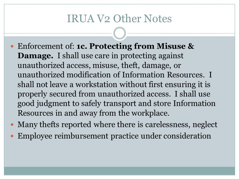 IRUA V2 Other Notes Enforcement of: 1c. Protecting from Misuse & Damage.