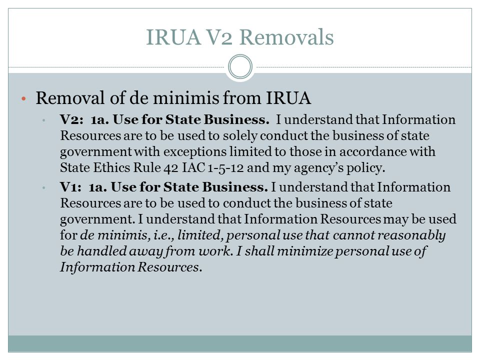 IRUA V2 Removals Removal of de minimis from IRUA V2: 1a.