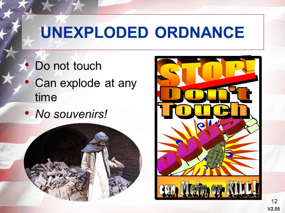 V2.05 12 UNEXPLODED ORDNANCE Do not touch Can explode at any time No souvenirs!