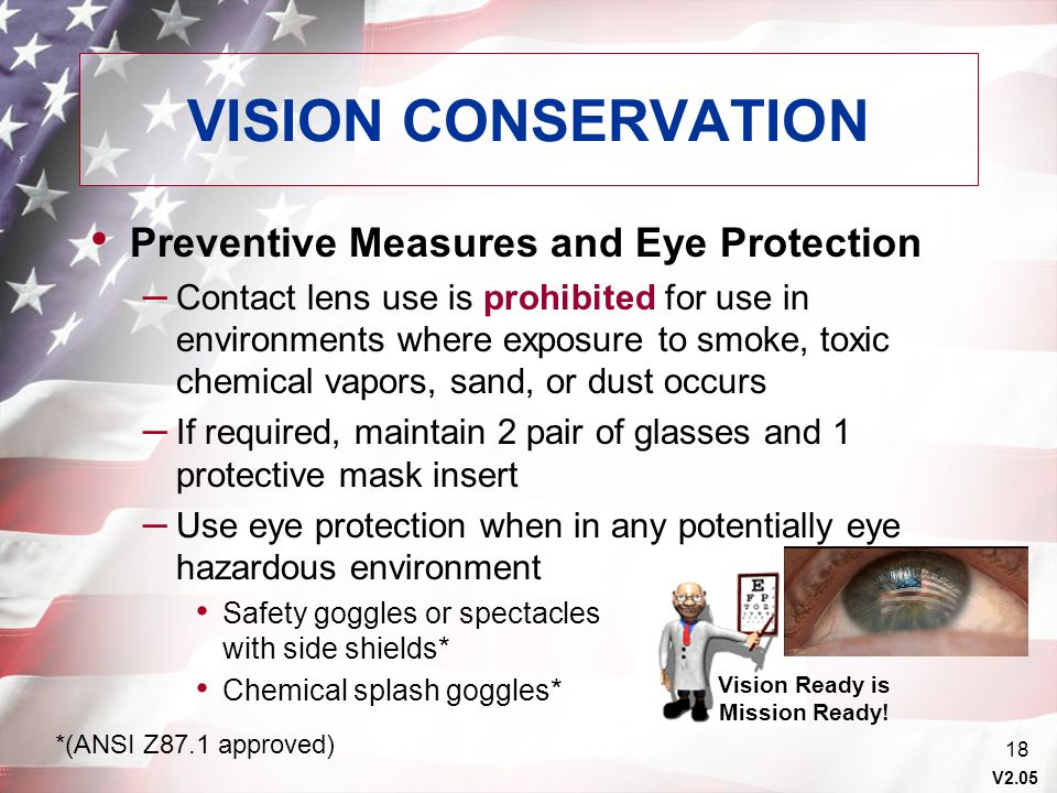 V2.05 18 VISION CONSERVATION Preventive Measures and Eye Protection – Contact lens use is prohibited for use in environments where exposure to smoke,