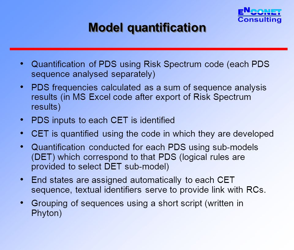 Model quantification  Quantification of PDS using Risk Spectrum code (each PDS sequence analysed separately)  PDS frequencies calculated as a sum of