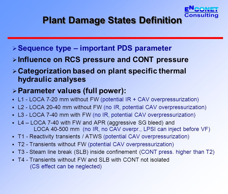 Plant Damage States Definition  Sequence type - summary features of LOCA SA scenarios, definition of L1 – L4 parameter values