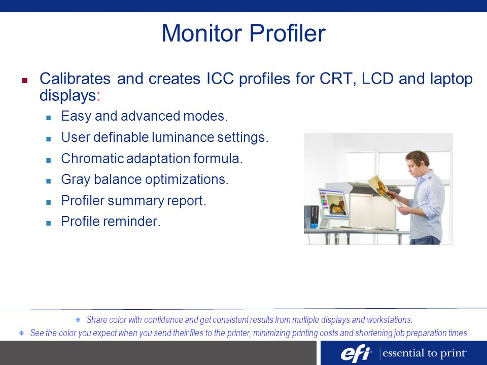 Monitor Profiler Calibrates and creates ICC profiles for CRT, LCD and laptop displays: Easy and advanced modes. User definable luminance settings. Chr