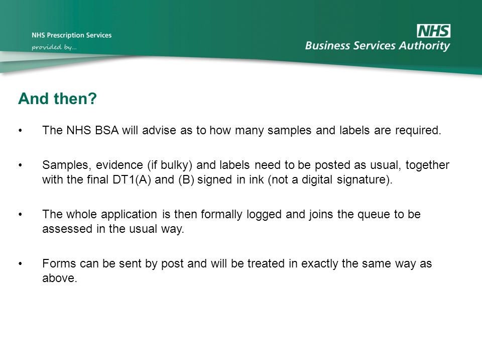 And then.The NHS BSA will advise as to how many samples and labels are required.