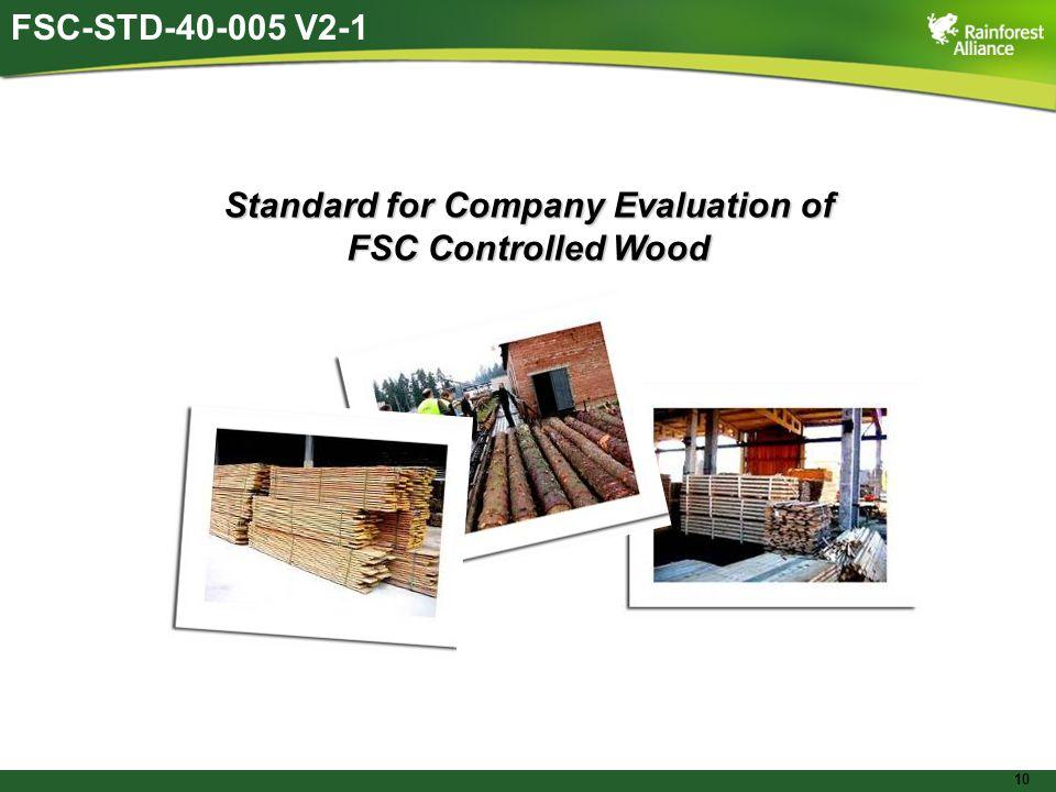10 Standard for Company Evaluation of FSC Controlled Wood FSC-STD-40-005 V2-1