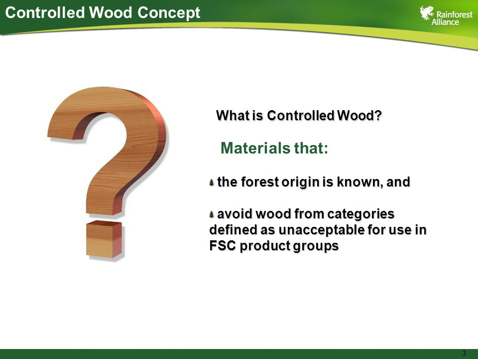 3 Controlled Wood Concept What is Controlled Wood.