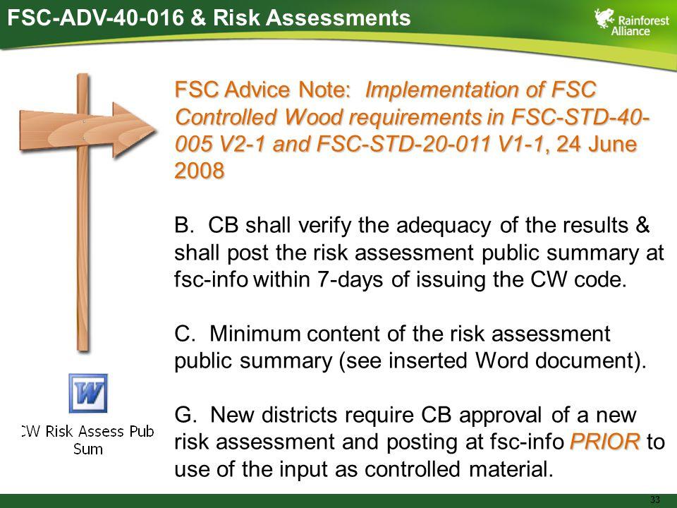 33 FSC-ADV-40-016 & Risk Assessments FSC Advice Note: Implementation of FSC Controlled Wood requirements in FSC-STD-40- 005 V2-1 and FSC-STD-20-011 V1