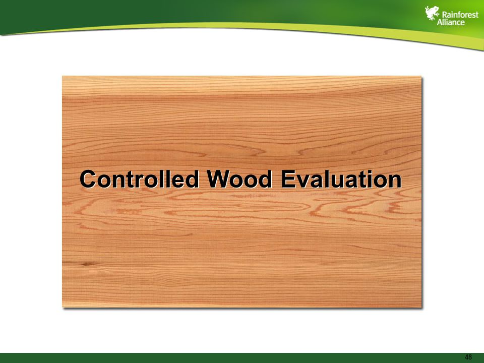 48 Controlled Wood Evaluation