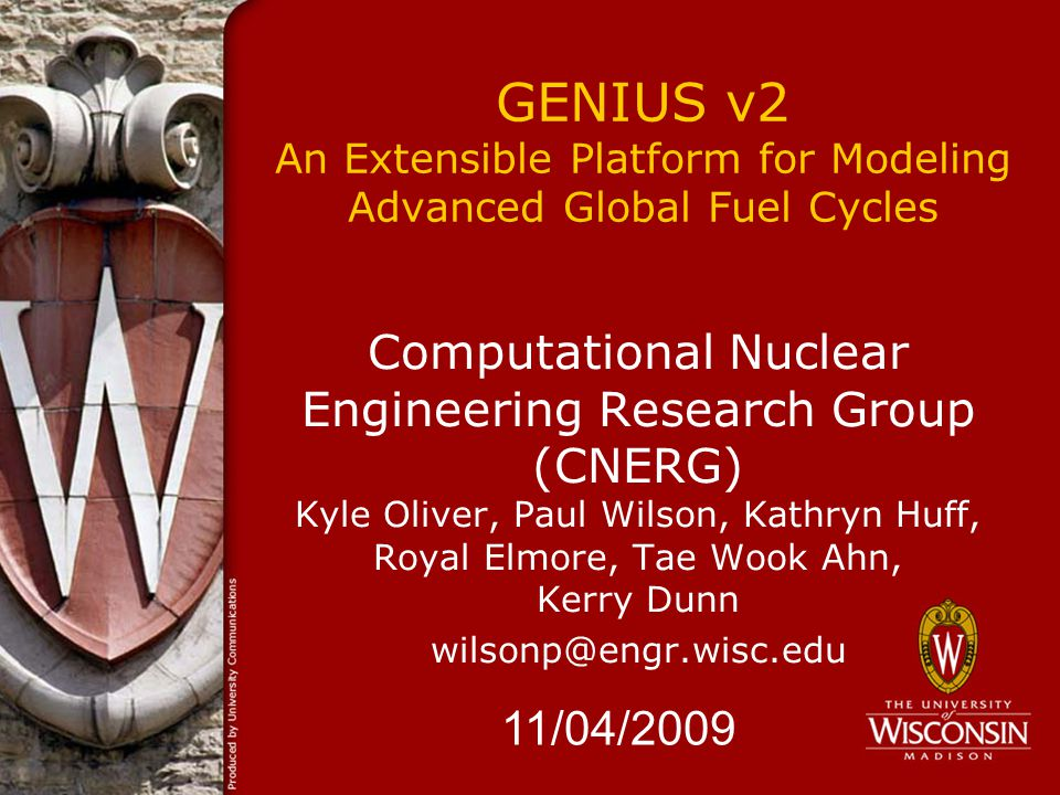 GENIUS v2 An Extensible Platform for Modeling Advanced Global Fuel Cycles Computational Nuclear Engineering Research Group (CNERG) Kyle Oliver, Paul W