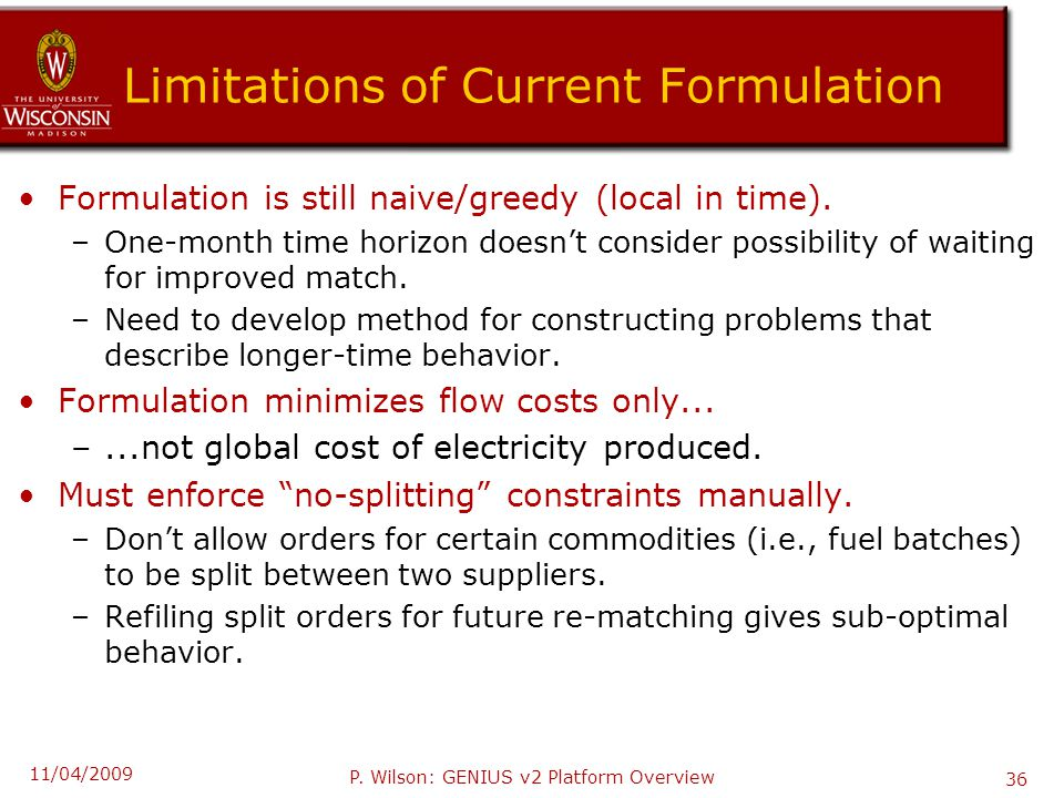 Limitations of Current Formulation Formulation is still naive/greedy (local in time).