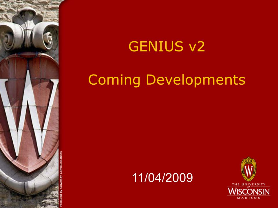 GENIUS v2 Coming Developments 11/04/2009