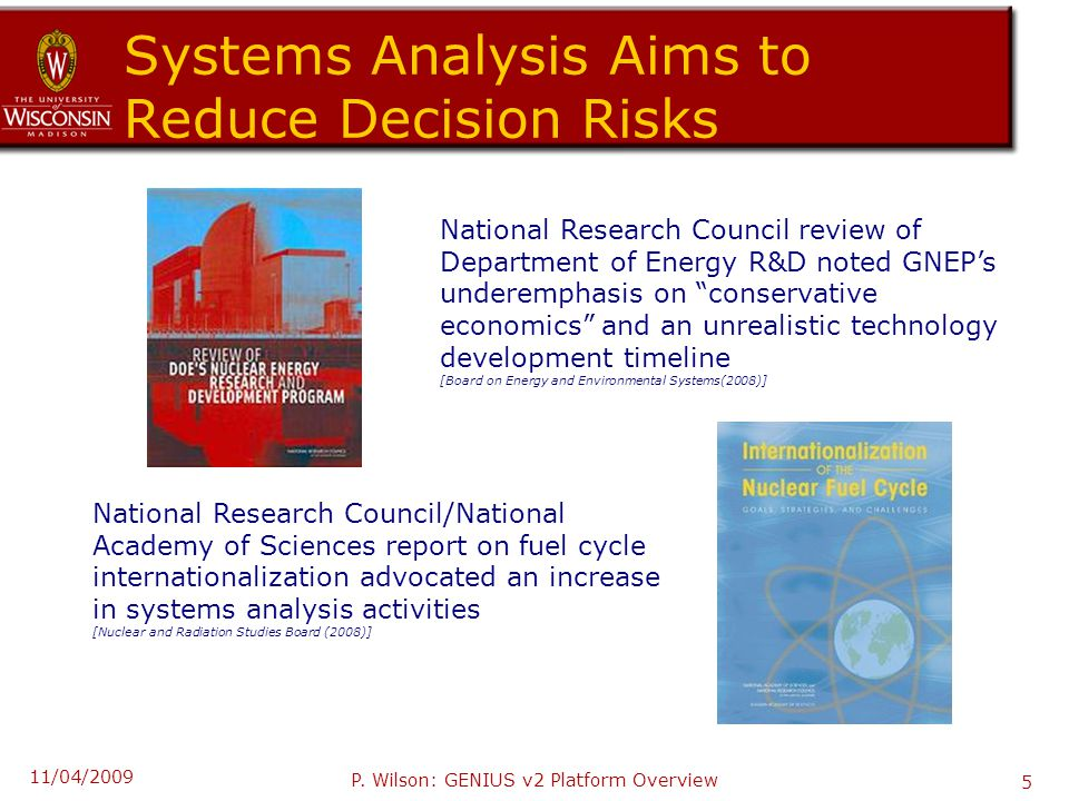 "Systems Analysis Aims to Reduce Decision Risks National Research Council review of Department of Energy R&D noted GNEP's underemphasis on ""conservativ"