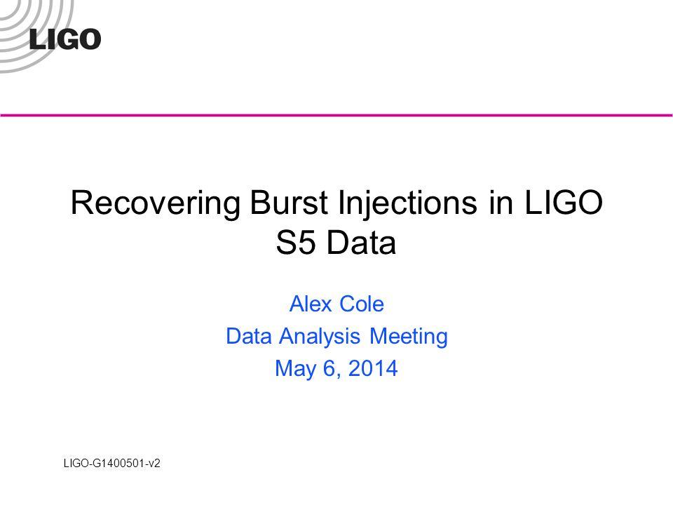 LIGO-G1400501-v2 Outliers 2 Injection compromised flag Injection process off LIGO Laboratory12