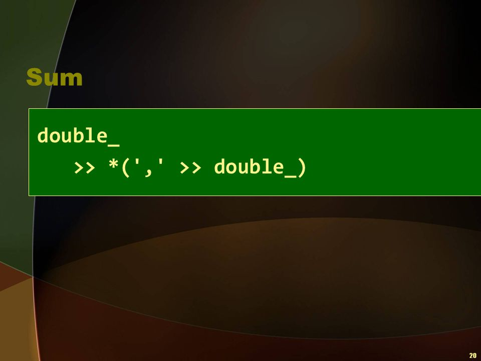 20 Sum double_ >> *(',' >> double_)