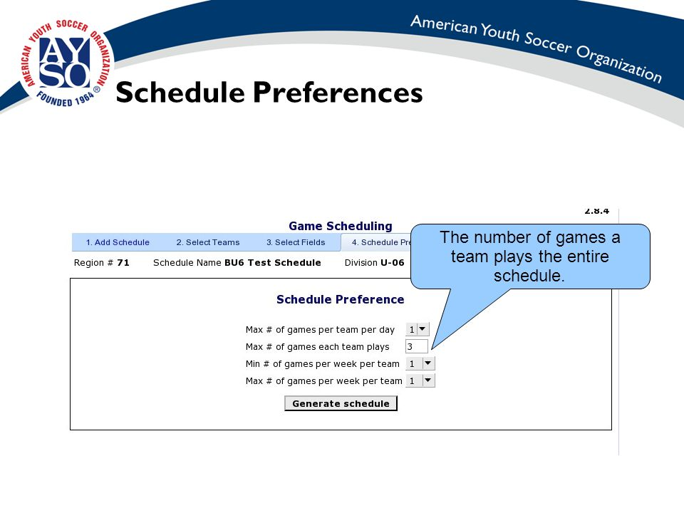 Schedule Preferences The number of games a team plays the entire schedule.