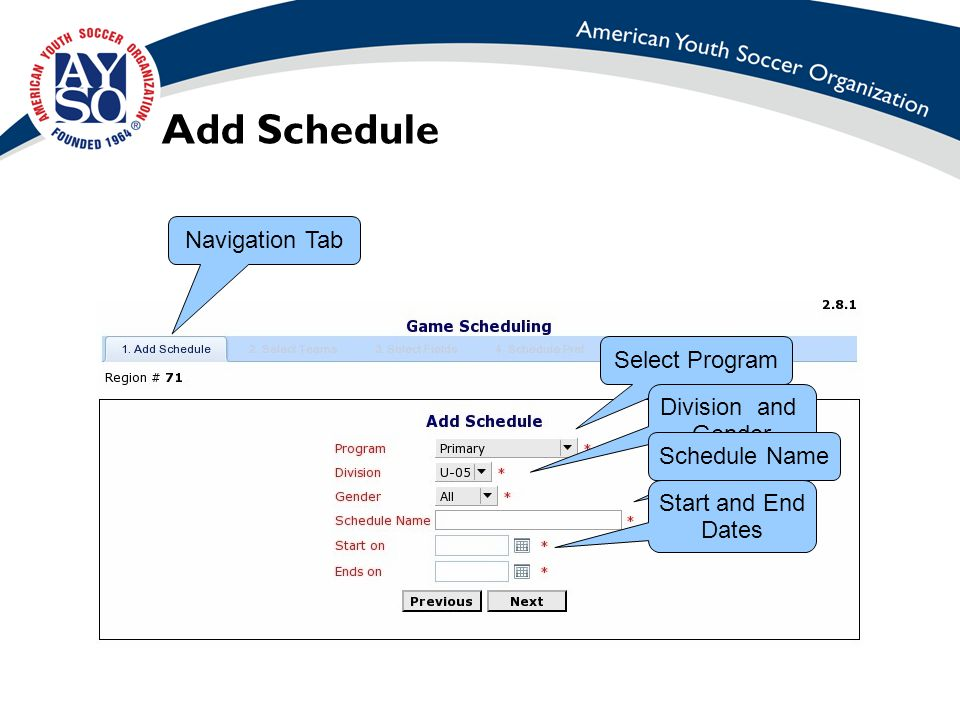 Add Schedule Navigation Tab Select Program Division and Gender Schedule Name Start and End Dates