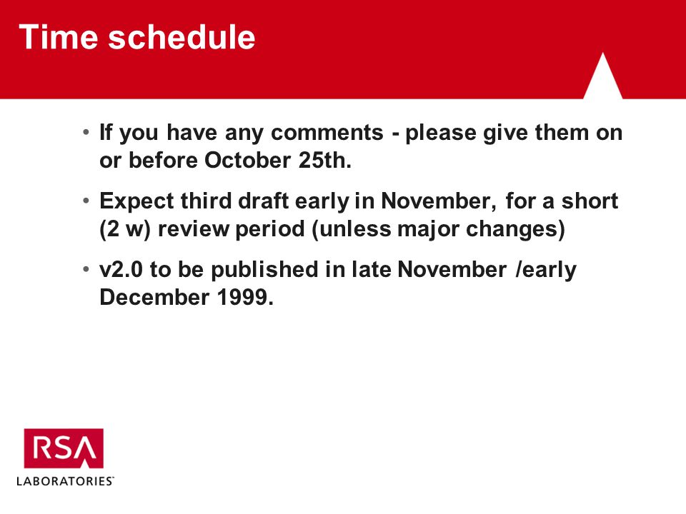 Time schedule If you have any comments - please give them on or before October 25th.