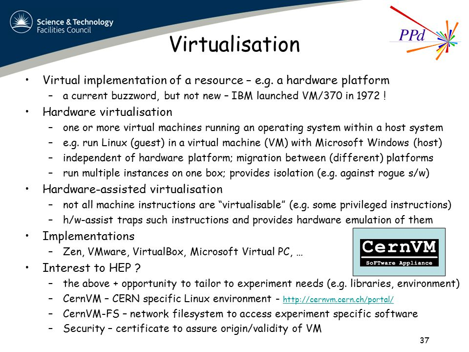Virtualisation Virtual implementation of a resource – e.g.