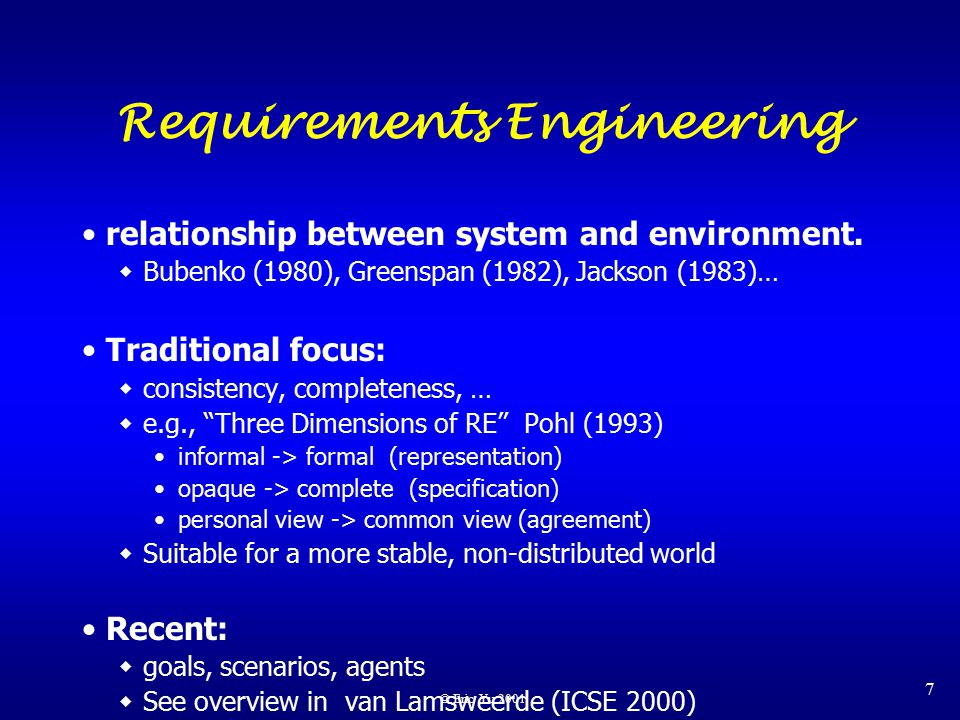 © Eric Yu 2001 7 Requirements Engineering relationship between system and environment.