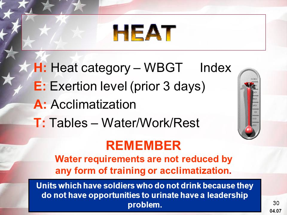 04.07 29 Heat Cramps, Exhaustion, or StrokeCOUNTERMEASURES Drink fluids continuously (hourly fluid intake should not exceed 1.5 quarts, daily fluid intake should not exceed 12 quarts) Maintain acclimatization Protect yourself from exposure to sunlight and wind Maintain good physical condition Establish work/rest schedules Wear proper clothing Participate in training HEAT INJURY PREVENTION You should receive annual unit training on prevention of heat injury.