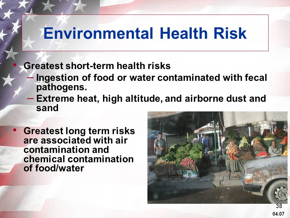 04.07 38 Greatest short-term health risks – Ingestion of food or water contaminated with fecal pathogens.