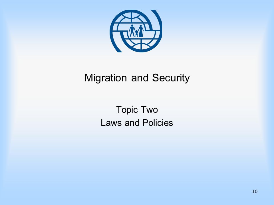 10 Migration and Security Topic Two Laws and Policies