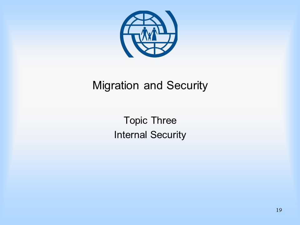 19 Migration and Security Topic Three Internal Security