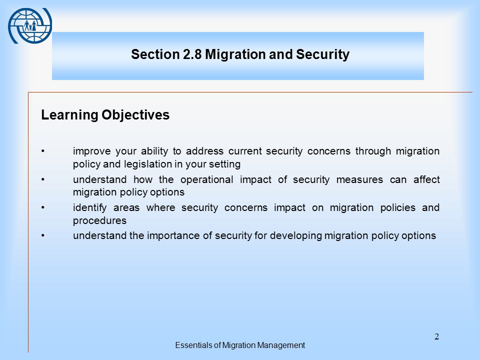 Essentials of Migration Management 13 Topic Two Laws and Policies 5.The best opportunity for States to manage risk is to do so as far away from the border as possible.