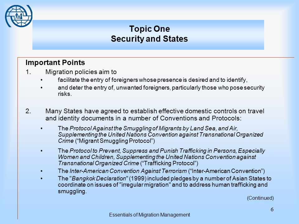 Essentials of Migration Management 6 Topic One Security and States Important Points 1.Migration policies aim to facilitate the entry of foreigners who